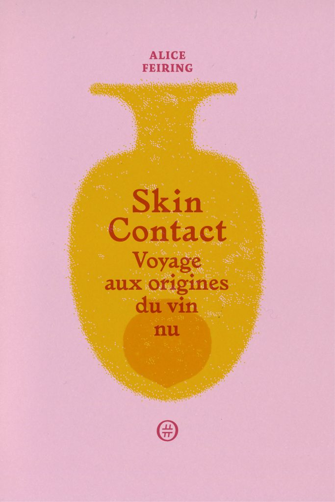 Alice Feiring : Skin Contact.